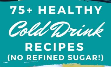 """Pinterest pin collage of cold summer drinks, lemonade in a mason jar, a yellow smoothie in a jar. Text Overlay reads """"75+ Healthy Cold Drink Recipes: No Refined Sugar!"""""""