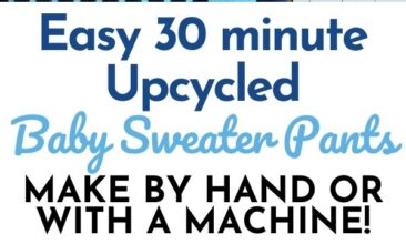 "Graphic of upcycled sweater pants with text in the middle, plus an image of baby in pants. Text reads ""Easy 30-Minute Upcycled Baby Sweater Pants (Make by Hand or Machine!)"""