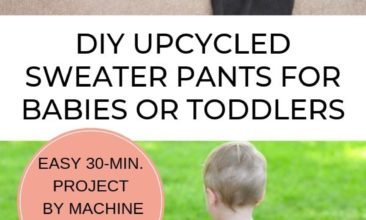 Graphic of upcycled sweater pants with text in the middle, plus an image of baby in pants