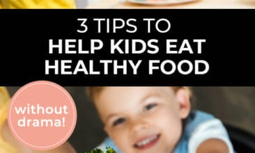 """Pinterest pin with two images. First image is of two boys sitting at a table eating a plate full of veggies. Second image is of a little girl holding up a kale leaf. Text overlay says, """"3 Tips to Help Kids Eat Healthy Food - without drama!"""""""