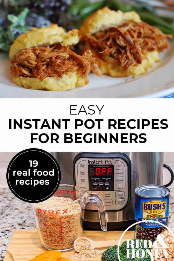 """Pinterest pin with two images. First image is of pulled pork sandwiches on a plate. The second image is of an instant pot with ingredients on a counter. Text overlay says, """"Easy Instant Pot Recipes for Beginners - 19 real food recipes""""."""
