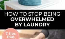 """Pinterest pin with two images. The first image is a bucket with a towel hanging out of it. The second image is of a woman carrying a laundry basket. Text overlay says, """"How to Stop Being Overwhelmed by Laundry - 7 tips that work!"""""""