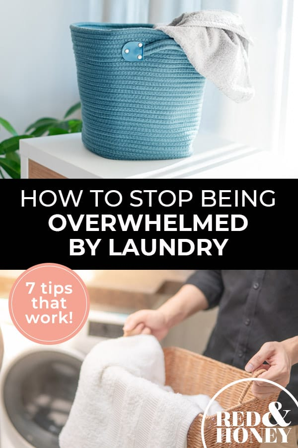 "Pinterest pin with two images. The first image is a bucket with a towel hanging out of it. The second image is of a woman carrying a laundry basket. Text overlay says, ""How to Stop Being Overwhelmed by Laundry - 7 tips that work!"""