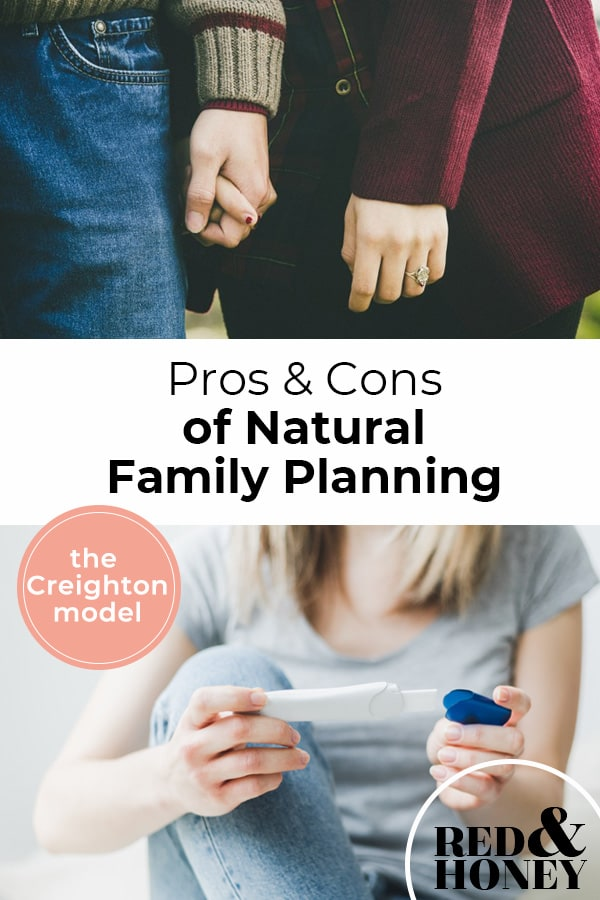 """Pinterest Pin with two images. First image is of a couple holding hands. Second image is of a woman holding a pregnancy test. Text overlay says, """"Pros & Cons of Natural Family Planning - the Creighton model""""."""