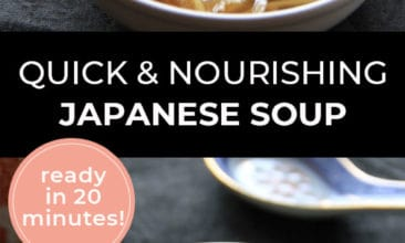 "Longer Pinterest pin with two images. Both images are of a bowl of soup from different angles. Text overlay says, ""Quick & Nourishing Japanese Soup - ready in 20 minutes!"""