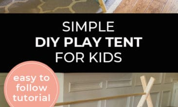 """Longer Pinterest pin with two images. The first image is a play tent in a living room. The second image is the frame of a DIY play tent. Text overlay says, """"Simple DIY Play Tent for Kids - easy to follow tutorial""""."""
