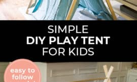 """Pinterest pin with two images. The first image is a play tent in a living room. The second image is the frame of a DIY play tent. Text overlay says, """"Simple DIY Play Tent for Kids - easy to follow tutorial""""."""