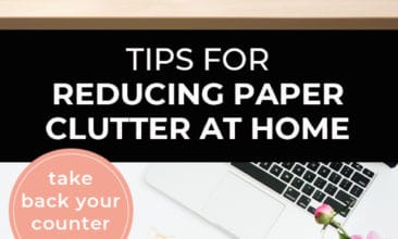 "Longer Pinterest pin with two images. First image is of a spotless kitchen counter. Second image is of a desk with flowers a notepad and pen. Text overlay says, ""Tips for Reducing Paper Clutter at Home - take back your counter space!"""