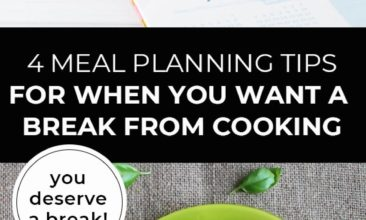 "Longer Pinterest pin with two images. Top image is of an open calendar with cookbooks laid out in front. Bottom image is a green plate filled with food. Text overlay says, ""4 Meal Planning Tips For When You Want a Break From Cooking: you deserve a break!"""
