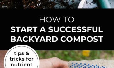 "Longer Pinterest pin with two images. Top image is of a pile of dirt and a scoop. Bottom image is of two sets of hands holding a bowl of cherry tomatoes. Text overlay says, ""How to Start a Successful Backyard Compost: tips & tricks for nutrient rich soil""."