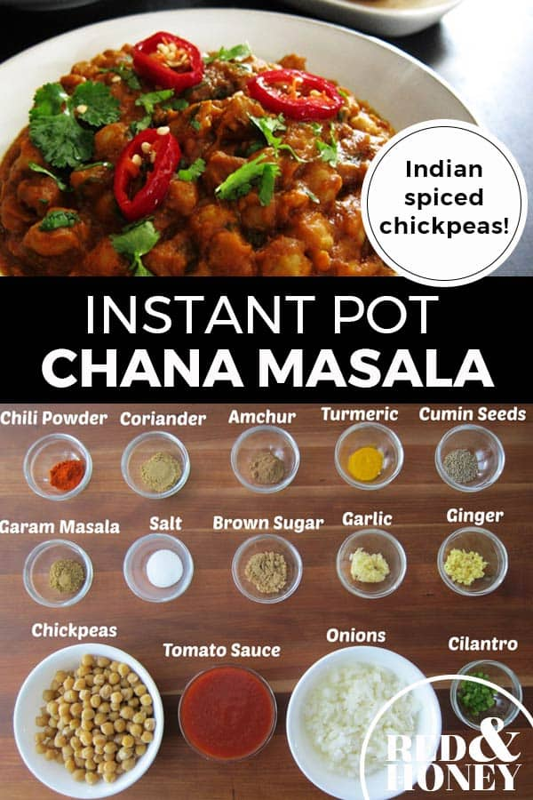 """Pinterest Pin with two images. Top image is of a white bowl filled with Chana Masala. Bottom image is of over a dozen small bowls filled with herbs and spices. Text overlay says, """"Instant Pot Chana Masala: Indian Spiced Chickpeas""""."""