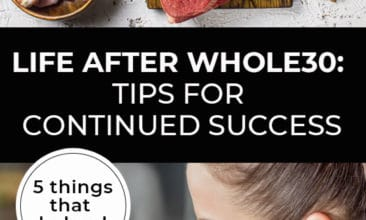 "Longer Pinterest pin with two images. Top images is of multiple healthy foods like chicken, beef, avocados, etc. Second image is of a woman with fresh produce on the counter in front of her. Text overlay says, ""Life After Whole30: Tips for Continued Success - 5 things that helped us!"""