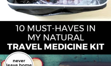 """Pinterest pin with two images. Top image is of a medicine kit filled with natural remedies. Bottom image is of a suitcase packed for travel. Text overlay says, """"10 Must Haves in My Natural Travel Medicine Kit: never leave home without it!"""""""