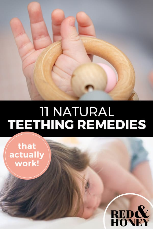 "Pinterest pin with two images. Top image is of a baby's hand holding a teething toy. Bottom image is of a baby laying down. Text overlay says, ""11 Natural Teething Remedies: that actually work!"""