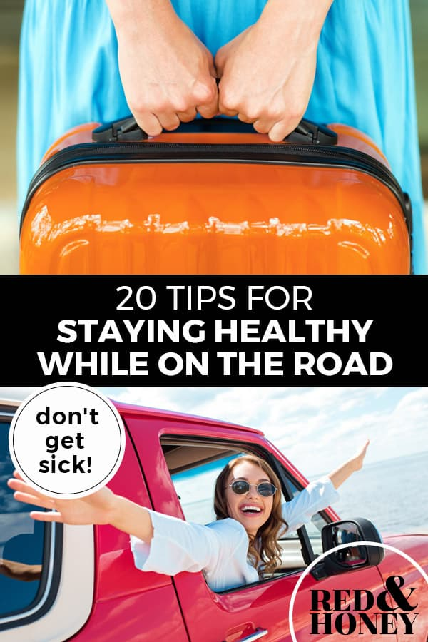 "Pinterest pin with two images. Top image is of a woman's hands holding a suitcase. Bottom image is of a woman reaching her arms out of a car. Text overlay says, ""20 Tips for Staying Healthy While on the Road: don't get sick!"""