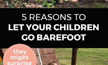 "Longer Pinterest pin with two images. Top image is of a girl barefoot in the woods. Bottom image is of a little boy climbing a playset barefoot. Text overlay says, ""5 Reasons to Let Your Children Go Barefoot: they might surprise you!"""