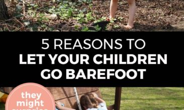 """Pinterest pin with two images. Top image is of a girl barefoot in the woods. Bottom image is of a little boy climbing a playset barefoot. Text overlay says, """"5 Reasons to Let Your Children Go Barefoot: they might surprise you!"""""""