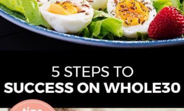 """Longer Pinterest pin with two images. Top image is of a blue plate with a cobb salad. Bottom image is of a fried egg with sliced cucumbers and cherry tomatoes on a plate. Text overlay says, """"5 Steps to Success on Whole30: tops & tricks that work!"""""""