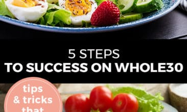 "Pinterest pin with two images. Top image is of a blue plate with a cobb salad. Bottom image is of a fried egg with sliced cucumbers and cherry tomatoes on a plate. Text overlay says, ""5 Steps to Success on Whole30: tops & tricks that work!"""