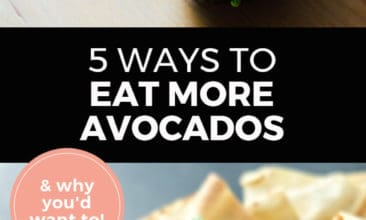 """Longer Pinterest pin with two images. Top image is of an avocado cut in half on a cutting board. Bottom image is of a white bowl of guacamole with chips on the side. Text overlay says, """"5 Ways to Eat More Avocados: & why you'd want to!"""""""