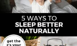 Pinterest pin with two images. Top image is of a woman waking up stretching with arms over head. Bottom image is of an alarm clock sitting on a bedside table. Text overlay says, 5 Ways to Sleep Better Naturally: get the z's your body needs!""