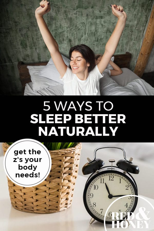 """Pinterest pin with two images. Top image is of a woman waking up stretching with arms over head. Bottom image is of an alarm clock sitting on a bedside table. Text overlay says, 5 Ways to Sleep Better Naturally: get the z's your body needs!"""""""