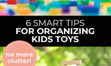"Longer Pinterest pin with two images. Top image is of a child playing with toys on the floor. Bottom image is of a toy basket filled with toys. Text overlay says, ""6 Smart Tips for Organizing Kids Toys: no more clutter!"""