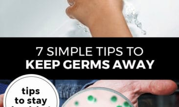 """Pinterest pin with two images. Top image is of hands being washed under running water. Bottom image is of a petri dish magnified filled with germs. Text overlay says, """"7 Simple Tips to Keep Germs Away: tips to stay healthy!"""""""