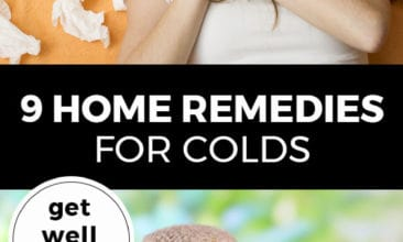 "Longer Pinterest pin with two images. Top image is of a woman lying in bed with used kleenex all around her. Bottom image is of a large bowl filled with lemons, herbs and raw honey. Text overlay says, ""9 Home Remedies for Colds: get well fast!"""