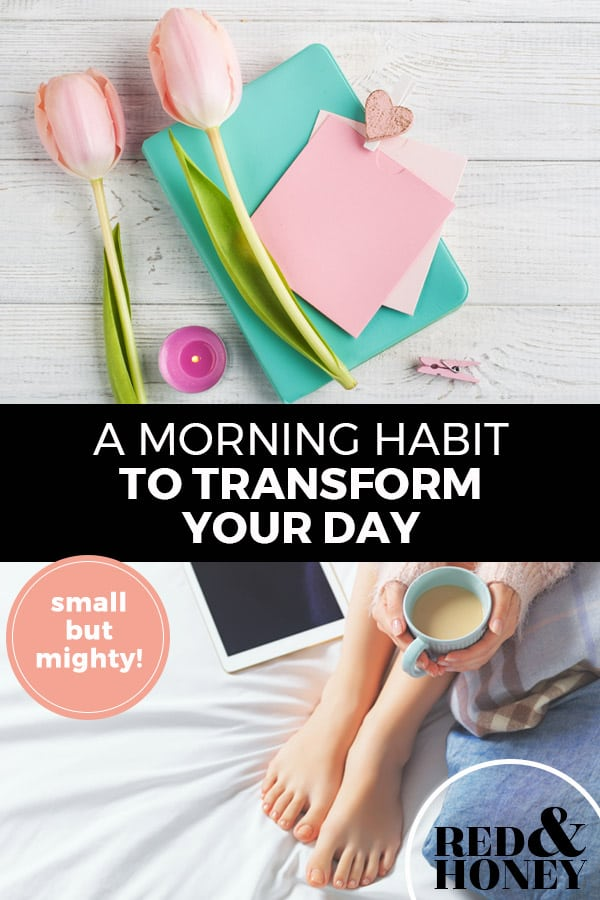 "Pinterest pin with two images. Top image is of paper on a table with tulips and a candle. Bottom image is of a woman holding a cup of coffee. Text overlay says, ""A Morning Habit to Transform Your Day: small but mighty!"""