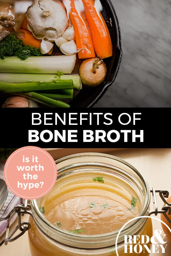 "Pinterest pin with two images. Top image is of a pot filled with veggies. Bottom image is of a storage jar filled with bone broth. Text overlay says, ""Benefits of Bone Broth: is it worth the hype?"""