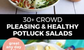 "Pinterest pin with two images. Top image is of a white bowl filled with a garden salad. Bottom image is of a white plate filled with a cobb salad. Text overlay says, ""30+ Crowd Pleasing Healthy Potluck Salads: Great any day of the week!"""
