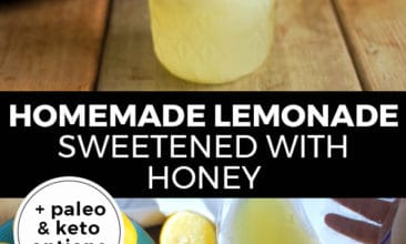 """Pinterest pin with two images. Top image is of a mason jar filled with iced lemonade and a lemon wedge on the rim. Bottom image is of a pitcher of lemonade being poured into a glass. Text overlay says, """"Homemade Lemonade Sweetened with Honey: + paleo & keto options"""""""