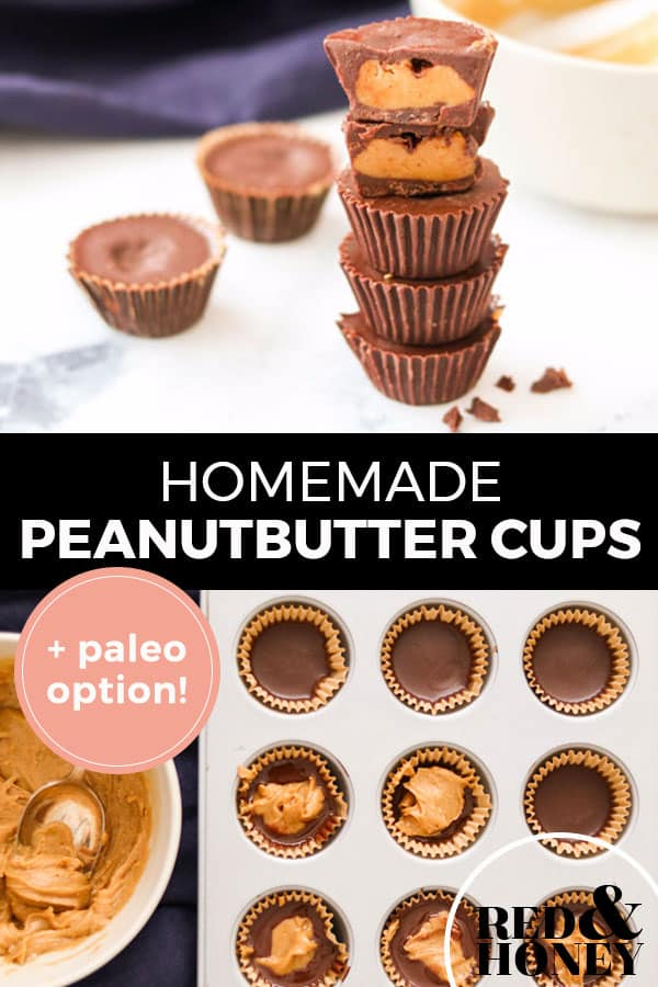 """Pinterest pin with two images. Top image is of a stack of peanut butter cups on a counter. Bottom image is of a tray filled with peanut butter cups being assembled. Text overlay says,"""" Homemade Peanutbutter Cups: + paleo option!"""""""