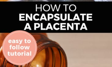 """Longer Pinterest pin with two images. Top image is of a woman's hands encapsulating dried placenta. Bottom image is of a bottle of pills spilled over. Text overlay says, """"How to Encapsulate a Placenta: easy to follow tutorial"""""""