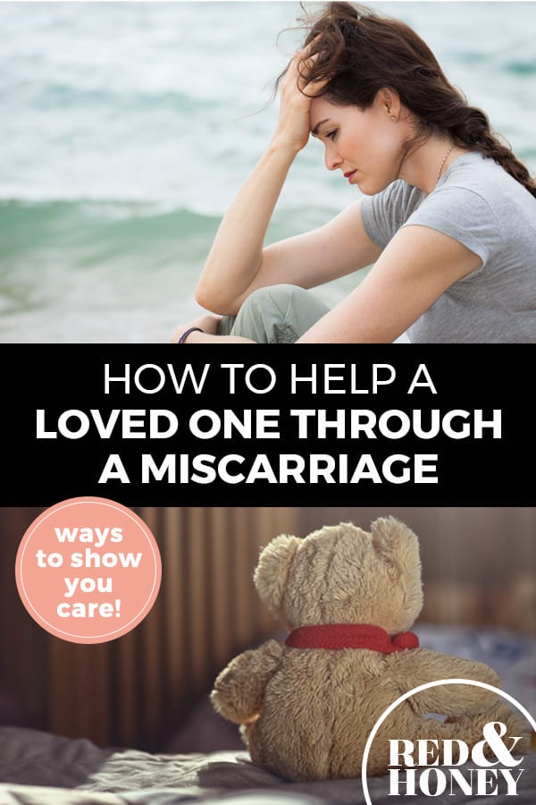 "Pinterest pin with two images. Top image is of a woman sitting by the ocean with her hand on her head. Bottom image is of the backside of a teddy bear. Text overlay says, ""How to Help A Loved One Through A Miscarriage: ways to show you care!"""