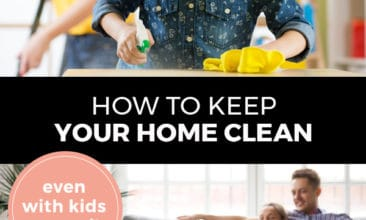 "Pinterest pin with two images. Top image is of a little girl cleaning a countertop with her mother watching in the background. Bottom image is of a family sitting in a clean living room. Text overlay says, ""How to Keep Your Home Clean: even with kids around!"""