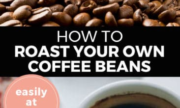 """Longer Pinterest pin with two images. Top image is of a wooden scoop filled with coffee beans. Bottom image is of a white coffee cup filled with coffee. Text overlay says, """"How to Roast Your Own Coffee Beans: easily at home!"""""""