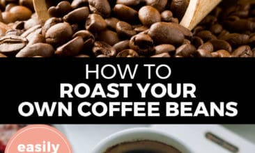 """Pinterest pin with two images. Top image is of a wooden scoop filled with coffee beans. Bottom image is of a white coffee cup filled with coffee. Text overlay says, """"How to Roast Your Own Coffee Beans: easily at home!"""""""