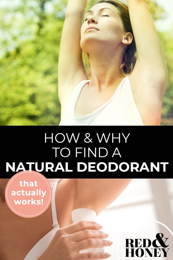 "Pinterest pin with two images. Top image is of a woman stretching with arms above her head. Bottom image is of a woman putting on deodorant. Text overlay says, ""How & Why to Find a Natural Deodorant: that actually works!"""