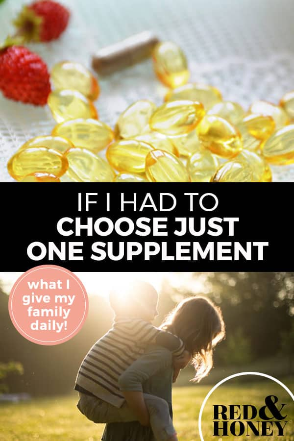 "Pinterest pin with two images. Top image is of a pile of fish oil pills sitting on a counter. Bottom image is of a woman giving her child a piggy back ride. Text overlay says, ""If I Had to Choose Just One Supplement: What I Give My Family Daily!"""
