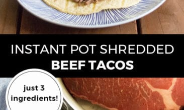 """Pinterest pin with two images. Top image is of a white plate with a corn tortilla filled with beef taco filling. Second image is of a beef roast in an Instant Pot. Text overlay says, """"Instant Pot Shredded Beef Tacos: just 3 ingredients!"""""""