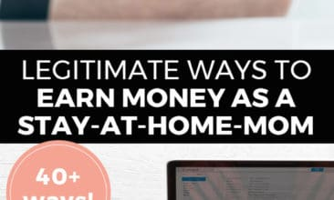 "Longer Pinterest pin with two images. Top image is of a woman holding fanned out money. Bottom image is of a woman typing on a laptop on a desk. Text overlay says, ""Legitimate Ways to Earn Money as a Stay-At-Home-Mom: 40+ Ways!"""