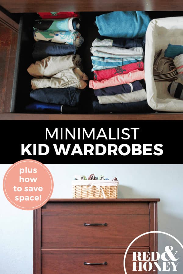 "Pinterest pin with two images. Top image is of kids clothes in a dresser drawer. Bottom image is of a dresser. Text overlay says, ""Minimalist Kid Wardrobes: plus how to save space!"""