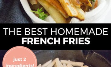 "Pinterest pin with two images. Top image is of homemade french fries. Bottom image is of french fries cooking in oil in a cast iron pan. Text overlay says, ""The Best Homemade French Fries: just 2 ingredients!"""