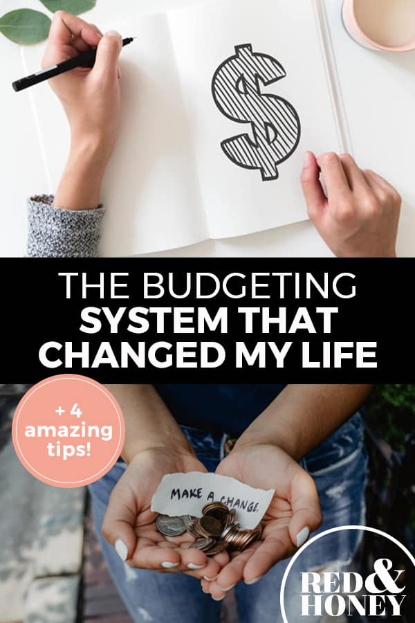 "Pinterest Pin with two images. Top image is of a woman's hand drawing a dollar sign. Bottom image is of a woman's hands cupping money. Text overlay says, ""The Budgeting System That Changed My Life: +4 Amazing Tips!"""