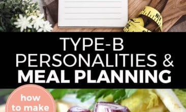 "Pinterest pin with two images. Top image is of a planner sitting on a kitchen counter. Bottom image is of a cutting board with a sliced red onion and and scattered peppercorns. Text overlay says, ""Type-B Personalities & Meal Planning: how to make it work!"""