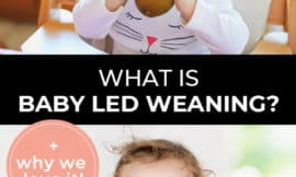 "Pinterest pin with two images. First image is of a baby sitting in a high-chair eating a pear. Second image is of a baby putting a spoon into their mouth. Text overlay says, ""What is Baby Led Weaning? + why we love it!"""