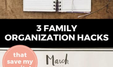 """Longer Pinterest pin with two images. Top image is of a spiral notebook on a desk. Bottom image is of a calendar with each day filled with events. Text overlay says, """"3 Family Organization Hacks that save my sanity!"""""""