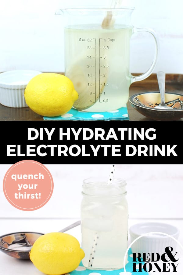 "Pinterest pin with two images. Top image is of a pitcher with a lemon and some other ingredients on a counter. Bottom image is of a glass with a straw and the electrolyte drink. Text overlay says, ""DIY Hydrating Electrolyte Drink: quench your thirst!"""